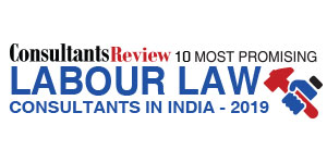 10 Most Promising Labour Law Consultants in India - 2019